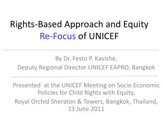 Rights-Based Approach and Equity  Re-Focus  of UNICEF