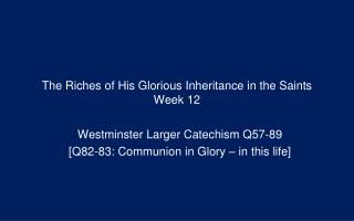 The Riches of His Glorious Inheritance in the Saints Week 12