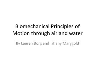 Biomechanical Principles of Motion through air and water