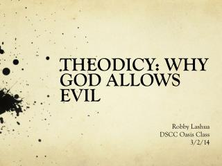 THEODICY: WHY GOD ALLOWS EVIL