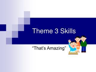 Theme 3 Skills