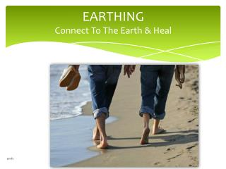 EARTHING Connect To The Earth & Heal