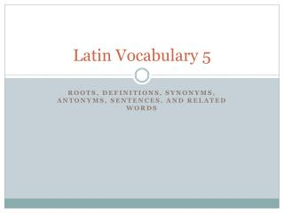 Latin Vocabulary 5