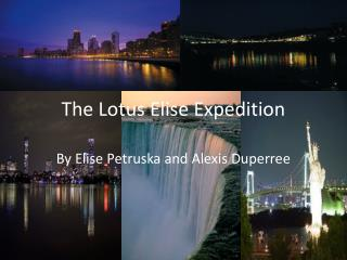 The Lotus Elise Expedition