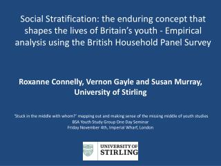 Roxanne Connelly, Vernon Gayle and Susan Murray,  University of Stirling