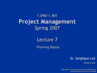 1.040/1.401 Project Management Spring 2007 Lecture 7