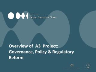 Overview of  A3  Project: Governance, Policy & Regulatory Reform
