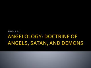 ANGELOLOGY: DOCTRINE OF ANGELS, SATAN, AND DEMONS