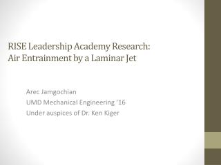 RISE Leadership Academy Research: Air Entrainment by a Laminar Jet