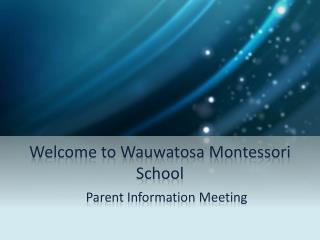 Welcome to Wauwatosa Montessori School