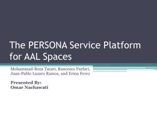 The PERSONA Service Platform for AAL Spaces