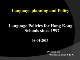Language planning and Policy Language Policies for Hong Kong Schools since 1997