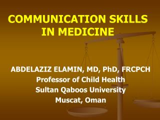 COMMUNICATION SKILLS IN MEDICINE