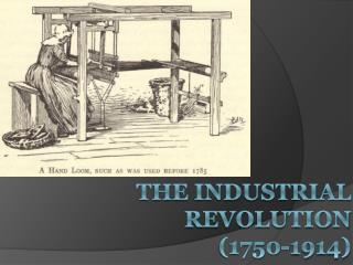 The Industrial Revolution (1750-1914)