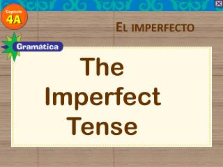 The  Imperfect  T ense
