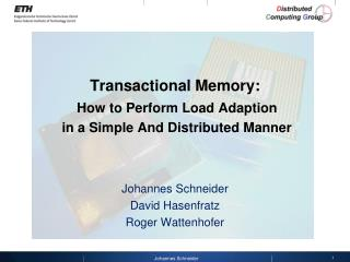 Transactional Memory: How to Perform Load Adaption  in a Simple And Distributed Manner