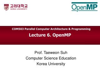 Lecture 6.  OpenMP