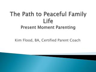 The Path to Peaceful Family Life Present Moment Parenting