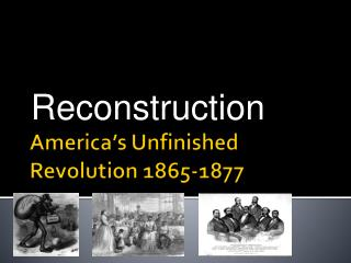 America's Unfinished Revolution 1865-1877