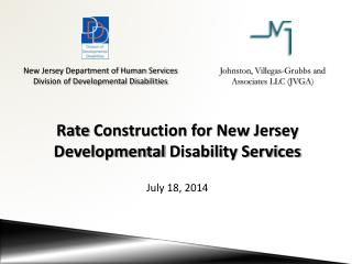 Rate  Construction for New Jersey Developmental  Disability Services  July  18, 2014