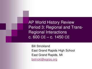 Bill Strickland East Grand Rapids High School East Grand Rapids, MI bstrickl@egrps.org