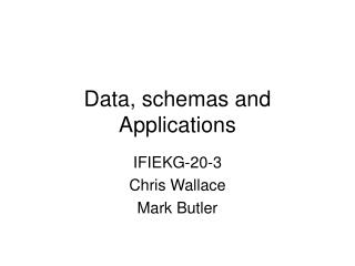 Data, schemas and Applications