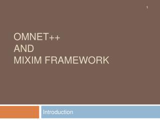 OMNeT ++  and  MiXiM Framework
