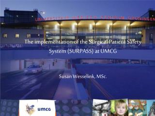The  implementation  of the  Surgical Patient Safety  System (SURPASS) at UMCG