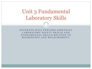 Unit 3 Fundamental  Laboratory Skills