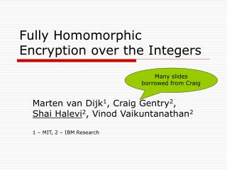 Fully Homomorphic Encryption over the Integers