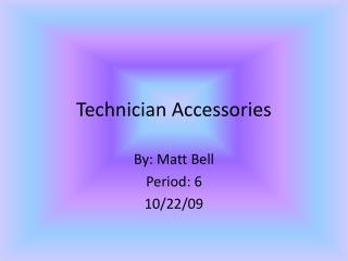 Technician Accessories