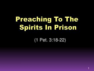 Preaching To  The  Spirits In  Prison