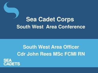 Sea Cadet Corps  South West  Area Conference
