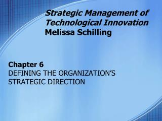 Strategic Management of Technological Innovation Melissa Schilling