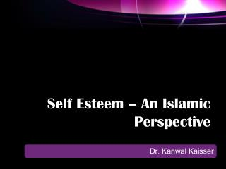 Self Esteem – An Islamic Perspective