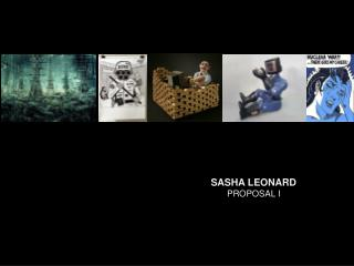 SASHA LEONARD PROPOSAL  I