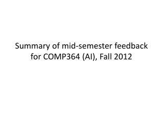 Summary  of mid-semester  feedback for COMP364 (AI), Fall 2012