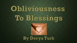 Obliviousness  To Blessings