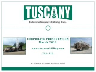 CORPORATE PRESENTATION March 2011 tuscanydrilling TSX: TID