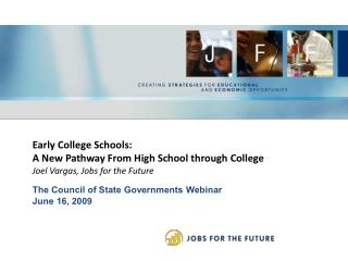 Early College Schools:   A New Pathway From High School through College