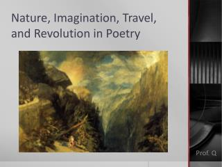 Nature, Imagination, Travel, and Revolution in Poetry