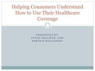 Helping Consumers Understand How to Use Their Healthcare Coverage