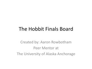 The Hobbit Finals Board