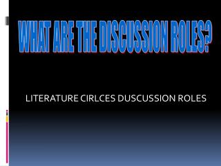 LITERATURE CIRLCES DUSCUSSION ROLES