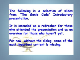 """The following is a selection of slides from """"The Genie Code"""" Introductory presentation."""