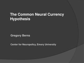 The Common Neural Currency Hypothesis