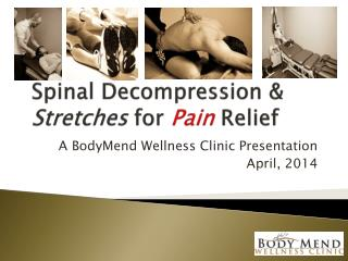 Spinal Decompression &  Stretches  for  Pain  Relief