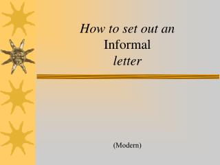 How to set out an  Informal letter