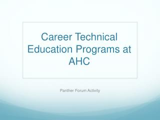 Career Technical Education Programs at AHC
