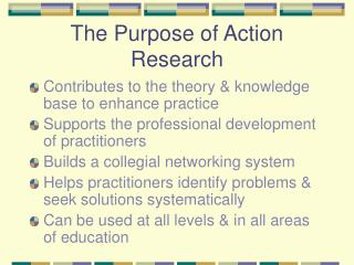 The Purpose of Action Research